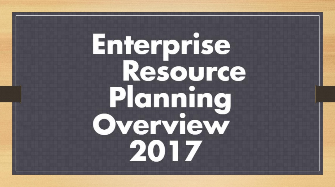 Enterprise Resource Planning Overview 2017